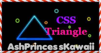 CSS Triangle - Ash Princess Kawaii