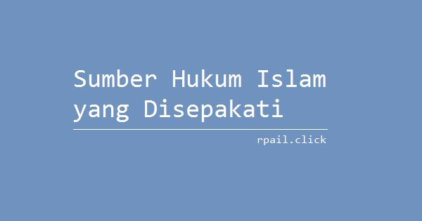 sumber hukum islam yang disepakati