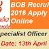 Bank of Baroda Recruitment 2016 – 250 Specialist Officer vacancies