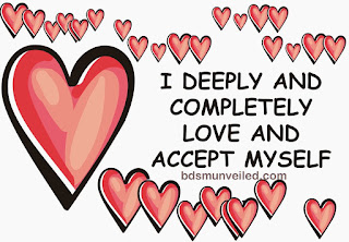 I deeply and completely love and accept myself