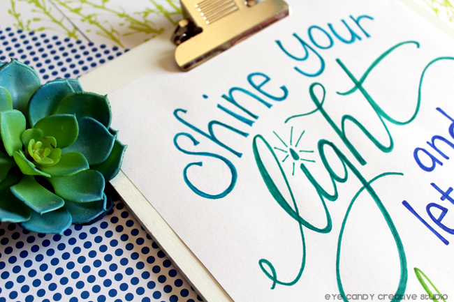 shine your light print, hand lettering, lettering print, handmade, succulent