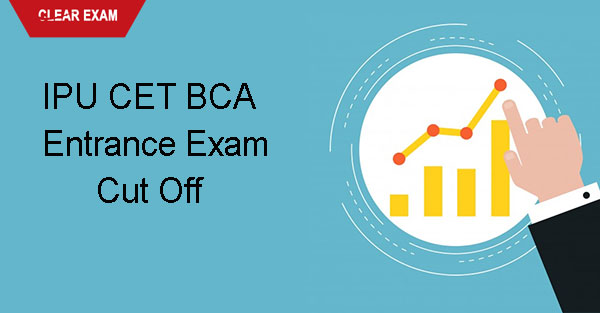 IPU CET BCA Entrance Exam Cut Off