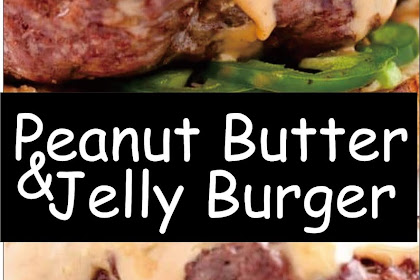 Peanut Butter & Jelly Burger