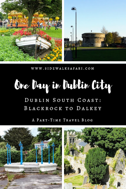 One Day in Dublin South Coast Itinerary including Blackrock, Dun Laoghaire, Dalkey and Monkstown