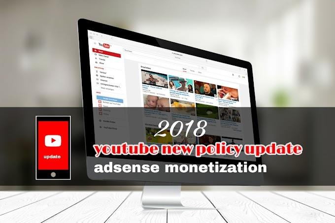 YouTube New Update 2018 | Google Adsense Monetization