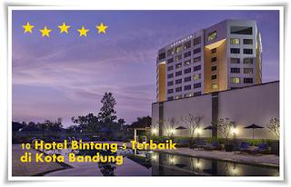 Top 10 Hotel Bintang 5 Terbaik di Kota Bandung 2017