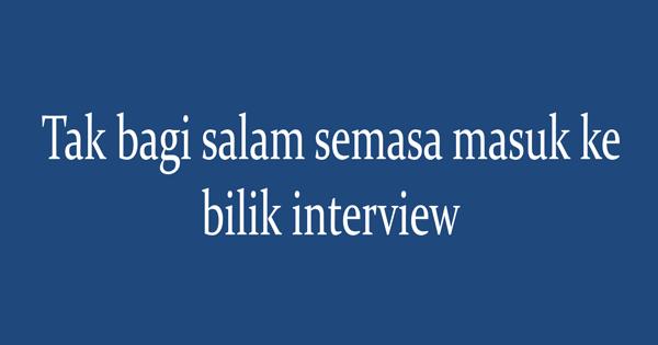 perkara yang dilarang semasa interview