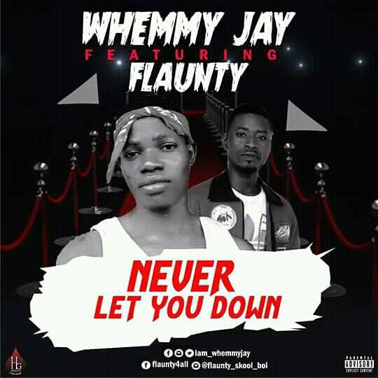 Whemmy Jay – Never let you Down ft. Flaunty mp3made.com.ng