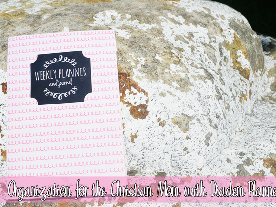 Organization for the Christian Mom with Diadem Planners