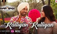 Diljit Dosanjh new single punjabi song Super Singh Best Punjabi single song Kalliyan Kulliyan 2017 week
