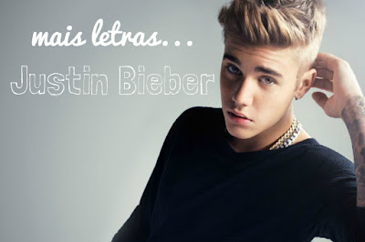 Mais Letras Justin Bieber