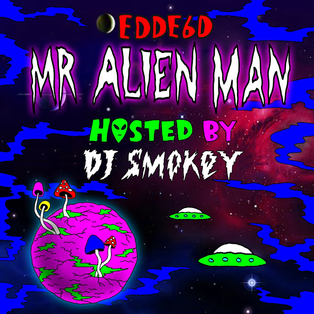 "Checkout the new ep ""Mr Alien Man"" from rapper, EDDE6D"