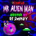 "Checkout the new ep ""Mr Alien Man"" from rapper, EDDE6D"
