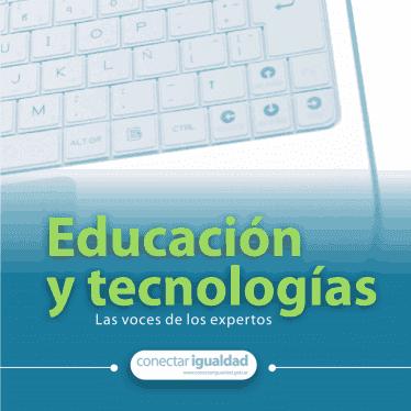 Educación y tecnologías. Las voces de los expertos.