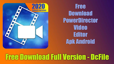 How to Download Free CyberLink PowerDirector Video Editor 6.3.0 Apk for Android - Dc File