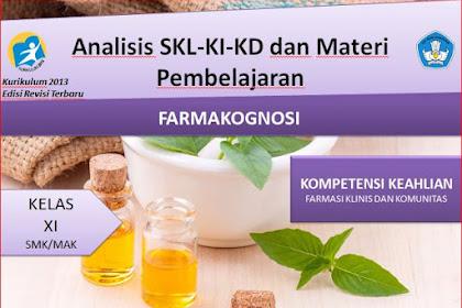 Analisis SKL,KI,KD dan Materi Pembelajaran Farmakognosi Kelas XI Kurikulum 2013 Revisi 2018