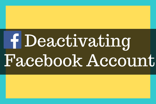 How Do I Deactivate My Facebook