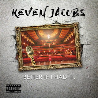 New Music: Keven Jacobs – Better If I had It