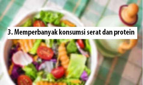 Cara mengecilkan perut, 3. Memperbanyak konsumsi serat dan protein