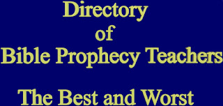 Directory of Bible Prophecy Teachers Best and Worst