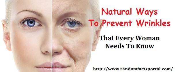 Natural Ways To Prevent Wrinkles That Every Woman Needs To Know