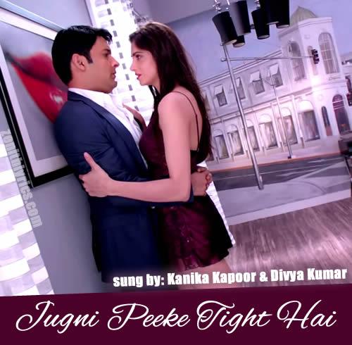 Jugni Peeke Tight Hai - Kis Kisko Pyaar Karoon