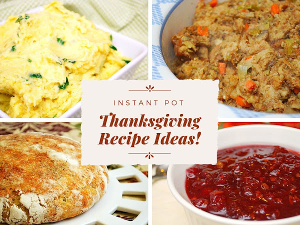 Instant Pot: Thankgiving Recipe Ideas!