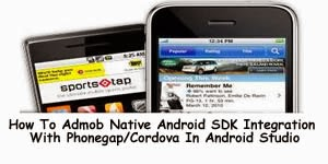 How To Admob Native Android SDK Integration with Phonegap/Cordova in android studio 1