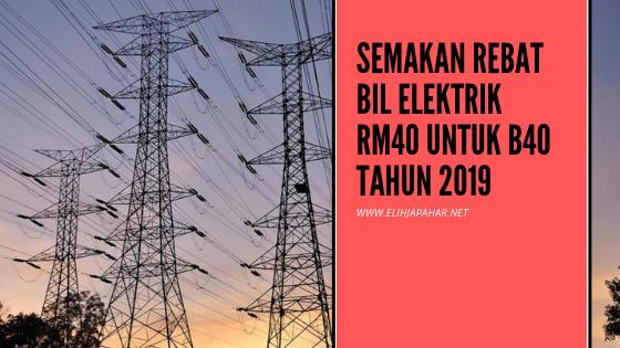 Semakan Rebat Bil Elektrik RM40 Untuk B40 Tahun 2019