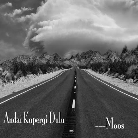 Moos - Andai Ku Pergi Dulu MP3