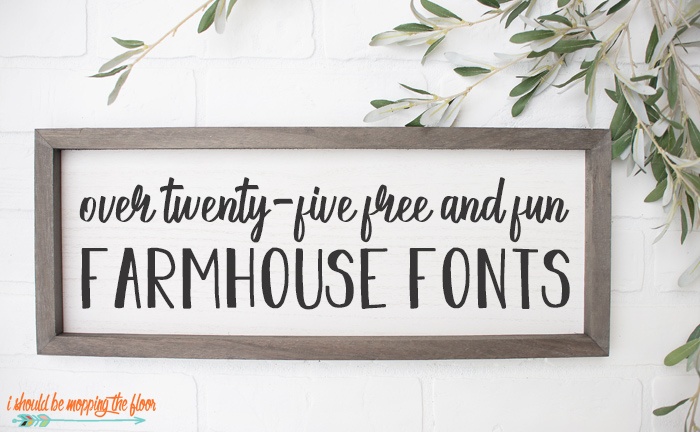 25 Free Farmhouse Font Downloads I Should Be Mopping The Floor