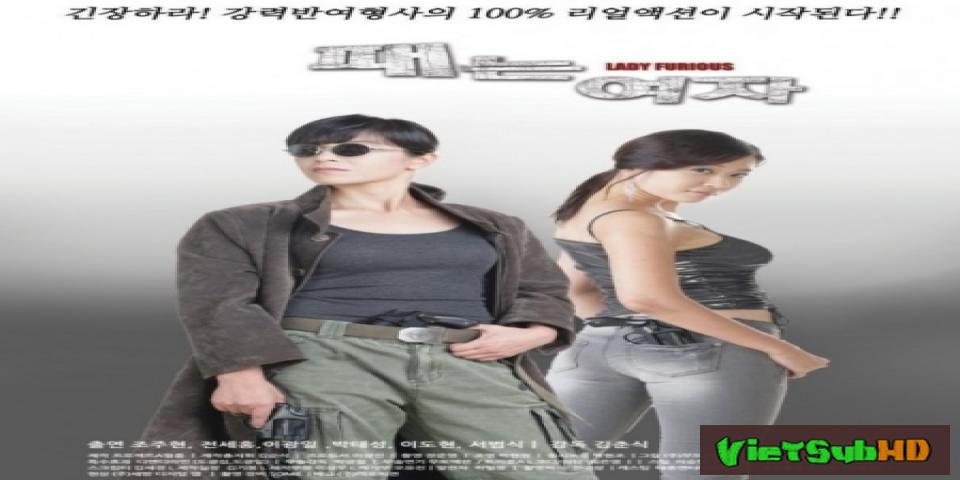 Phim Cô Gái Bá Đạo VietSub HD | Lady Furious 2012