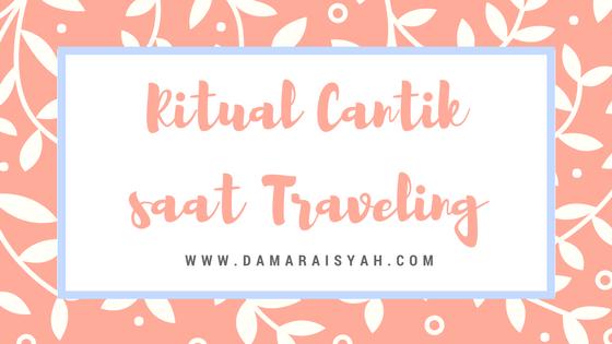 Tips cantik saat traveling
