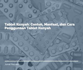 Tujuan dan manfaat mengunyah tablet jenis ini adalah untuk mempercepat efeknya, sehingga efek terapi dapat cepat tercapai