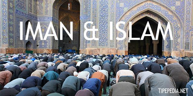 Penjelasan Rukun Iman Ada 6 dan Rukun Islam Ada 5 [LENGKAP]