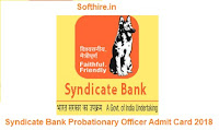 Syndicate Bank Probationary Officer Admit Card