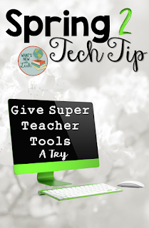 Spring Tech Tip 2: Give Super Teacher Tools a Try