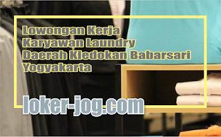 Lowongan Kerja Karyawan Laundry Daerah Kledokan Babarsari Yogyakarta