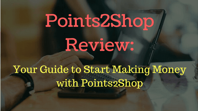 Points2Shop review and guide