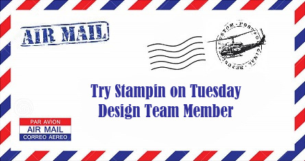 Try Stampin' on Tuesday Design Team