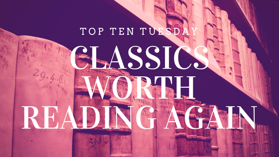 Top Ten Classics to Read Again - Top Ten Tuesday on Reading List
