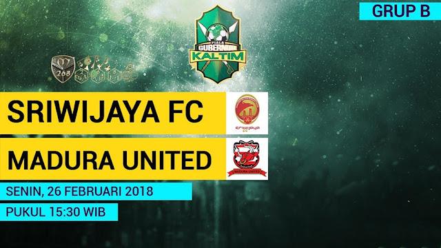 Prediksi Sriwijaya FC Vs Madura United, Senin 26 February 2018 Pukul 15.30 WIB @ MNCTV