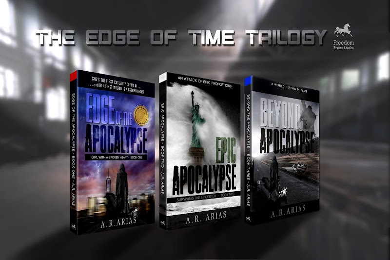 New Post Apocalyptic Trilogy - The Edge of Time by A.R. Arias