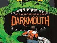Resenha Darkmouth - Os Caçadores de Lendas - Darkmouth #1 - Shane Hegarty