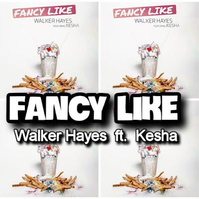 Walker Hayes' Song: FANCY LIKE (featuring Kesha) - Chorus: Yeah, we fancy like Applebee's on a date night.. Streaming - MP3 Download