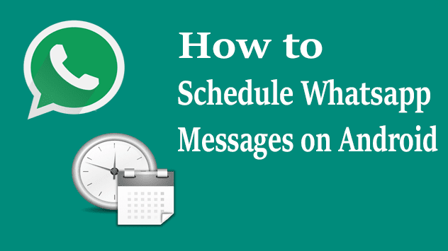 Simplified Way To Schedule Your WhatsApp Messages