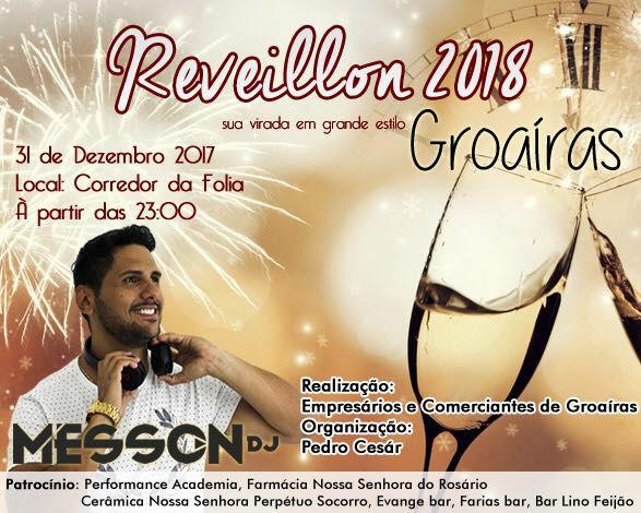 """Groaíras: Neste domingo (31), às 23h, será realizado o 'Reveillon 2018', no Corredor da Folia, com """"Messon Dj"""""""