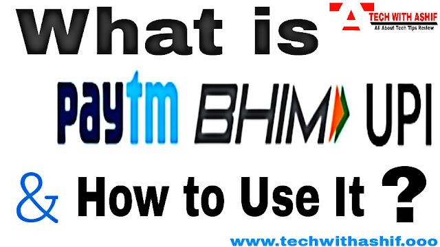 What is Paytm BHIM UPI and how to use it?, paytm bhim upi, paytm