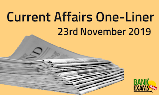 Current Affairs One-Liner: 23rd November 2019