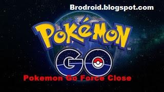 Cara Ampuh Mengatasi Force Close pada Pokemon Go